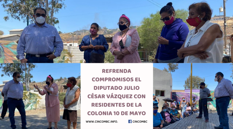 Refrenda compromisos el diputado Julio César Vázquez con residentes de la Colonia 10 de Mayo