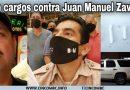 Confirman cargos contra Juan Manuel Zavala Reyes