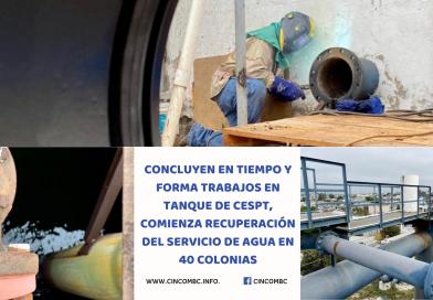 CONCLUYEN EN TIEMPO Y FORMA TRABAJOS EN TANQUE DE CESPT, COMIENZA RECUPERACIÓN DEL SERVICIO DE AGUA EN 40 COLONIAS