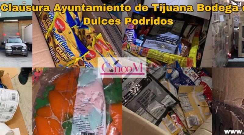 Clausura Ayuntamiento de Tijuana Bodega de Dulces Podridos