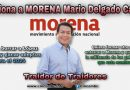 TRAICIONA A MORENA MARIO DELGADO CARRILLO, TRAIDOR DE TRAIDORES.
