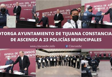 OTORGA AYUNTAMIENTO DE TIJUANA CONSTANCIAS DE ASCENSO A 23 POLICÍAS MUNICIPALES