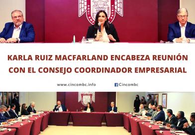 KARLA RUIZ MACFARLAND ENCABEZA REUNIÓN CON EL CONSEJO COORDINADOR EMPRESARIAL