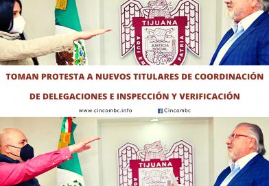 TOMAN PROTESTA A NUEVOS TITULARES DE COORDINACIÓN DE DELEGACIONES E INSPECCIÓN Y VERIFICACIÓN