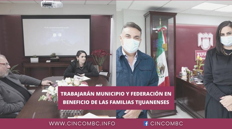 TRABAJARÁN MUNICIPIO Y FEDERACIÓN EN BENEFICIO DE LAS FAMILIAS TIJUANENSES