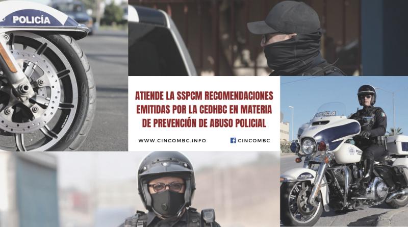 ATIENDE LA SSPCM RECOMENDACIONES EMITIDAS POR LA CEDHBC EN MATERIA DE PREVENCIÓN DE ABUSO POLICIAL