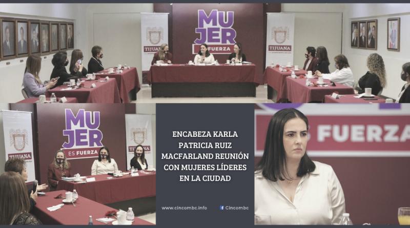 ENCABEZA KARLA PATRICIA RUIZ MACFARLAND REUNIÓN CON MUJERES LÍDERES EN LA CIUDAD