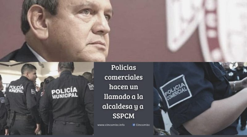 POLICIAS COMERCIALES HACEN UN LLAMADO A LA ALCALDESA Y AL SECRETARIO DE SEGURIDAD PUBLICA DE TIJUANA.