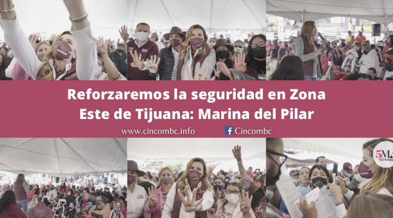 Reforzaremos la seguridad en Zona Este de Tijuana: Marina del Pilar