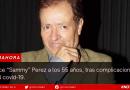 """Fallece """"Sammy"""" Perez, tras complicaciones por el covid-19."""