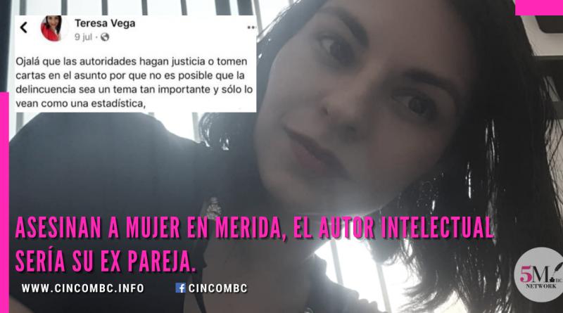 Asesinan a mujer en Merida, el autor intelectual sería su ex pareja.