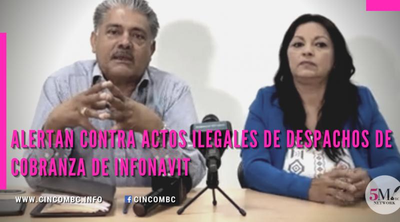 Alertan contra actos ilegales de despachos de cobranza de Infonavit