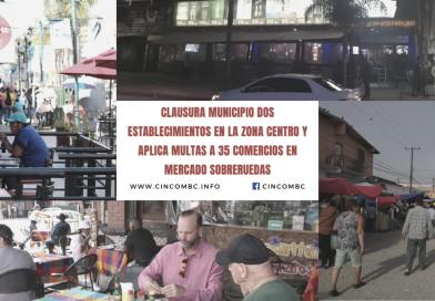 CLAUSURA MUNICIPIO DOS ESTABLECIMIENTOS EN LA ZONA CENTRO Y APLICA MULTAS A 35 COMERCIOS EN MERCADO SOBRERUEDAS