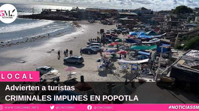 Advierten a turistas CRIMINALES IMPUNES EN POPOTLA